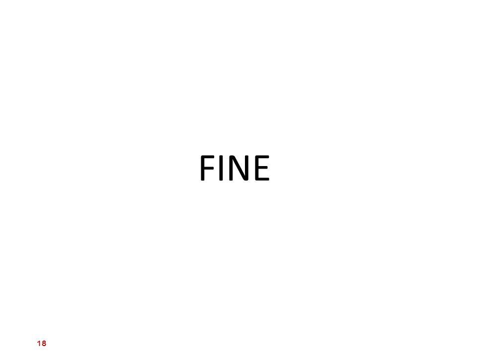 FINE 18