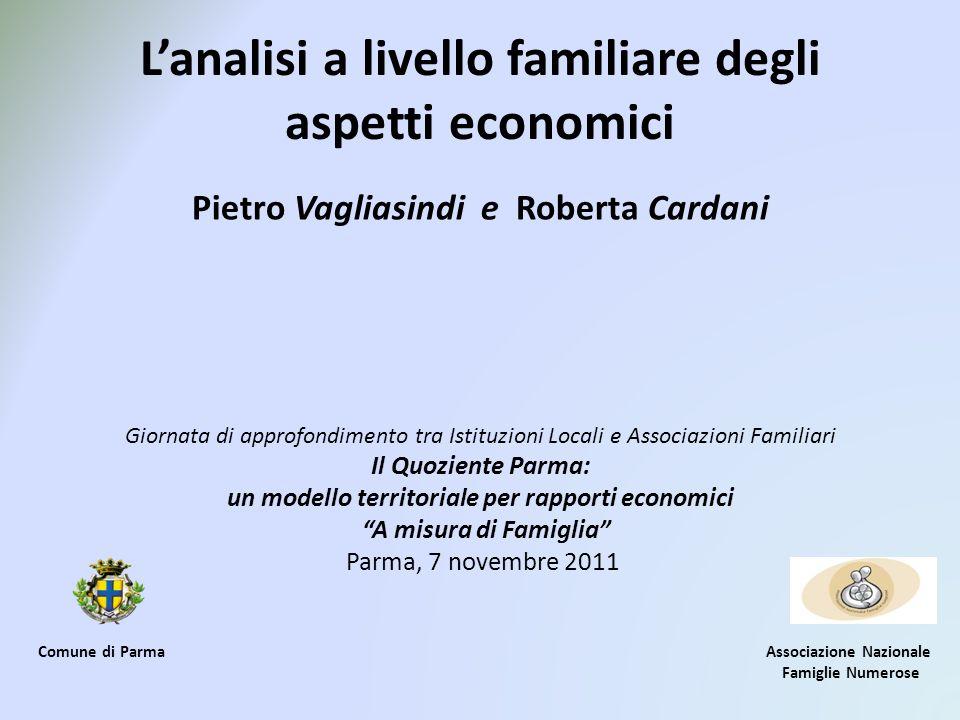 Lanalisi a livello familiare degli aspetti economici Pietro Vagliasindi e Roberta Cardani Giornata di approfondimento tra Istituzioni Locali e Associa