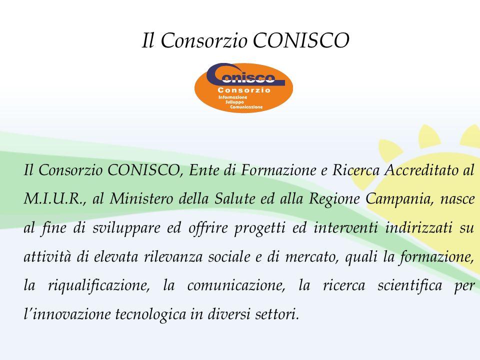 Il Consorzio CONISCO, Ente di Formazione e Ricerca Accreditato al M.I.U.R., al Ministero della Salute ed alla Regione Campania, nasce al fine di svilu