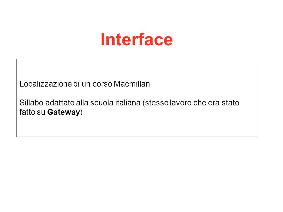 Localizzazione di un corso Macmillan Sillabo adattato alla scuola italiana (stesso lavoro che era stato fatto su Gateway) Interface
