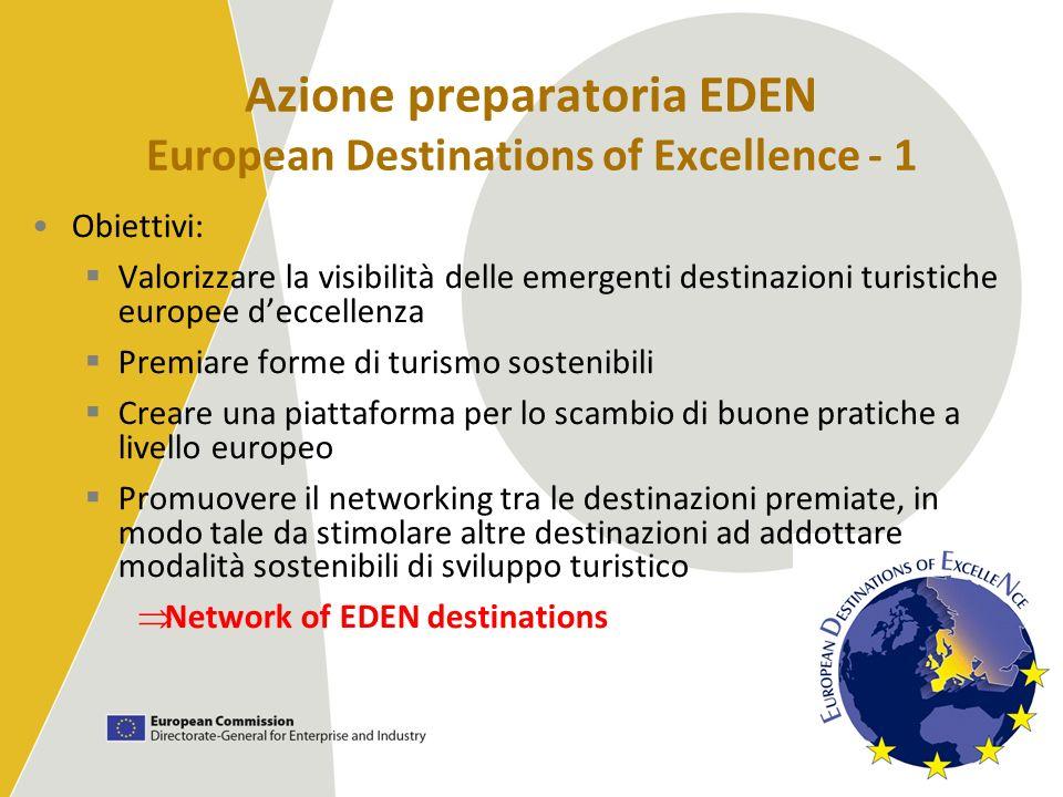 Azione preparatoria EDEN European Destinations of Excellence - 1 Obiettivi: Valorizzare la visibilità delle emergenti destinazioni turistiche europee