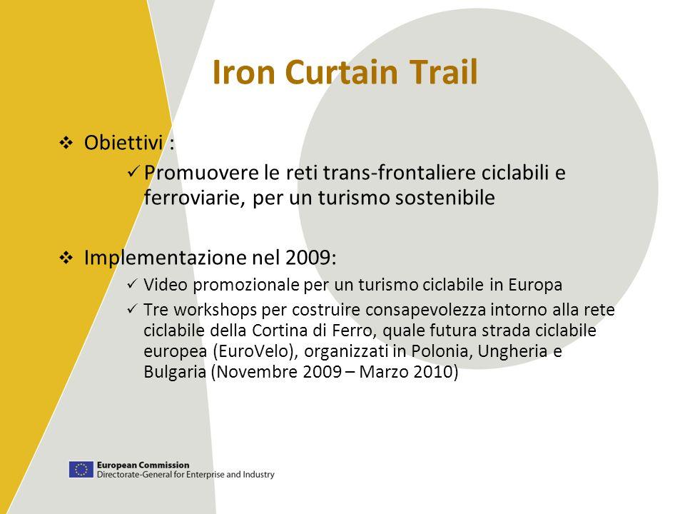 Iron Curtain Trail Obiettivi : Promuovere le reti trans-frontaliere ciclabili e ferroviarie, per un turismo sostenibile Implementazione nel 2009: Vide