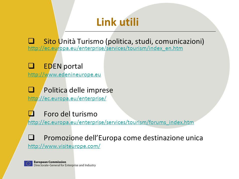 Sito Unità Turismo (politica, studi, comunicazioni) http://ec.europa.eu/enterprise/services/tourism/index_en.htm EDEN portal http://www.edenineurope.e