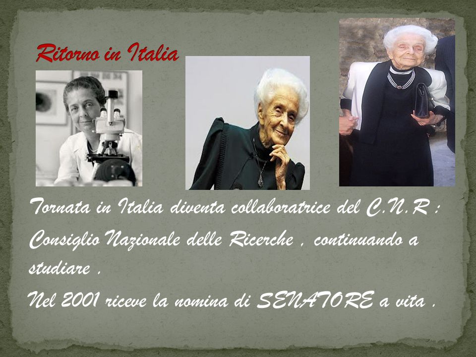 Tornata in Italia diventa collaboratrice del C.N.R : Consiglio Nazionale delle Ricerche, continuando a studiare. Nel 2001 riceve la nomina di SENATORE