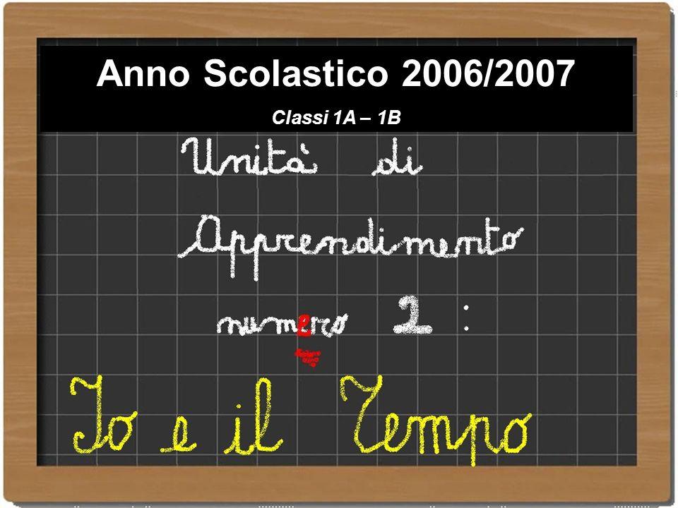 Anno Scolastico 2006/2007 Classi 1A – 1B