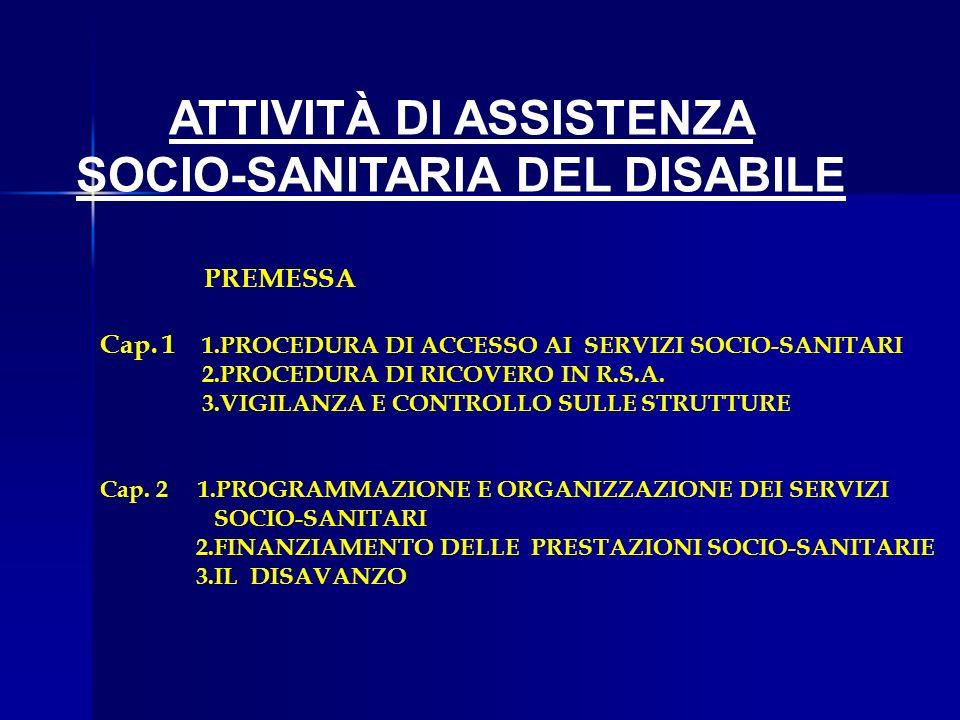 ATTIVITÀ DI ASSISTENZA SOCIO-SANITARIA DEL DISABILE PREMESSA Cap.