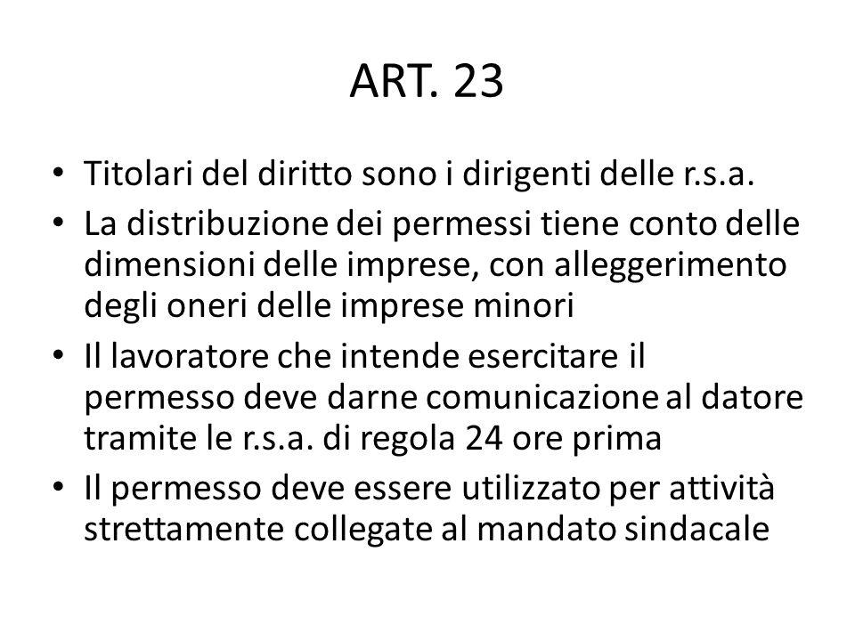 ART. 23 Titolari del diritto sono i dirigenti delle r.s.a. La distribuzione dei permessi tiene conto delle dimensioni delle imprese, con alleggeriment