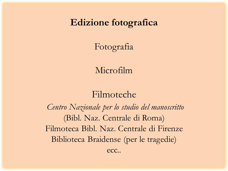 Edizione fotografica Fotografia Microfilm Filmoteche Centro Nazionale per lo studio del manoscritto (Bibl. Naz. Centrale di Roma) Filmoteca Bibl. Naz.