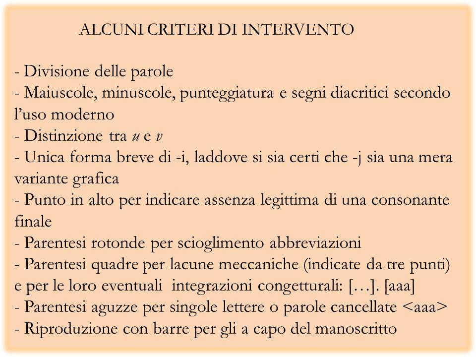 ALCUNI CRITERI DI INTERVENTO - Divisione delle parole - Maiuscole, minuscole, punteggiatura e segni diacritici secondo luso moderno - Distinzione tra