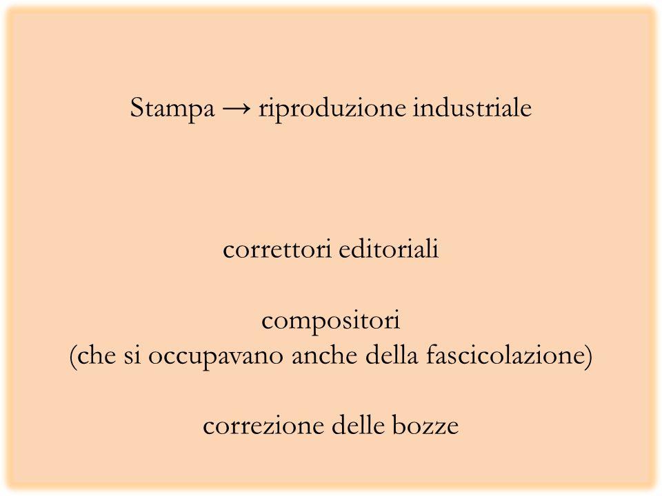 Stampa riproduzione industriale correttori editoriali compositori (che si occupavano anche della fascicolazione) correzione delle bozze