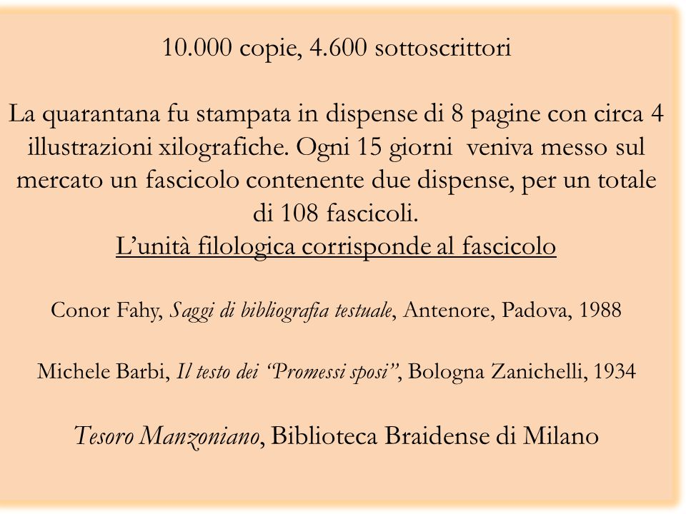 10.000 copie, 4.600 sottoscrittori La quarantana fu stampata in dispense di 8 pagine con circa 4 illustrazioni xilografiche. Ogni 15 giorni veniva mes