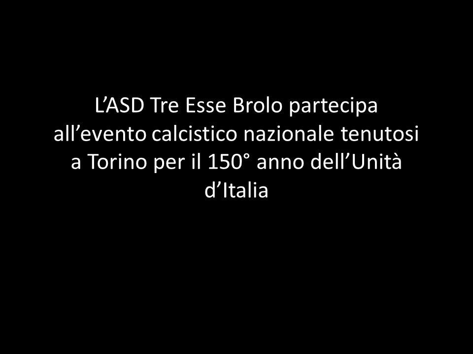 LASD Tre Esse Brolo partecipa allevento calcistico nazionale tenutosi a Torino per il 150° anno dellUnità dItalia