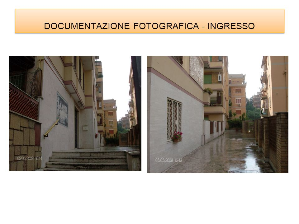 DOCUMENTAZIONE FOTOGRAFICA - INGRESSO