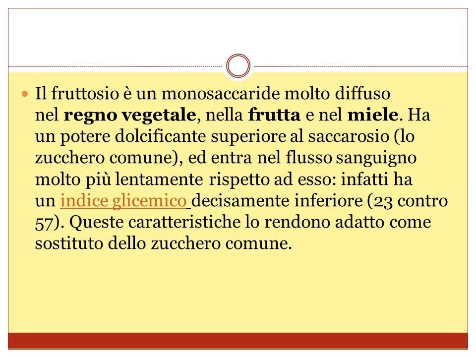 Il fruttosio è un monosaccaride molto diffuso nel regno vegetale, nella frutta e nel miele.