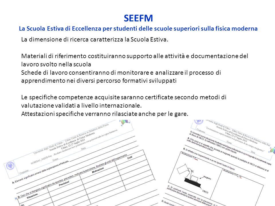 SEEFM La Scuola Estiva di Eccellenza per studenti delle scuole superiori sulla fisica moderna La dimensione di ricerca caratterizza la Scuola Estiva.