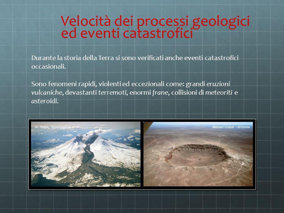 Durante la storia della Terra si sono verificati anche eventi catastrofici occasionali. Sono fenomeni rapidi, violenti ed eccezionali come: grandi eru