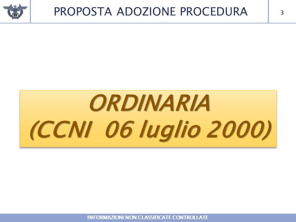 3 PROPOSTA ADOZIONE PROCEDURA INFORMAZIONI NON CLASSIFICATE CONTROLLATE ORDINARIA (CCNI 06 luglio 2000) ORDINARIA