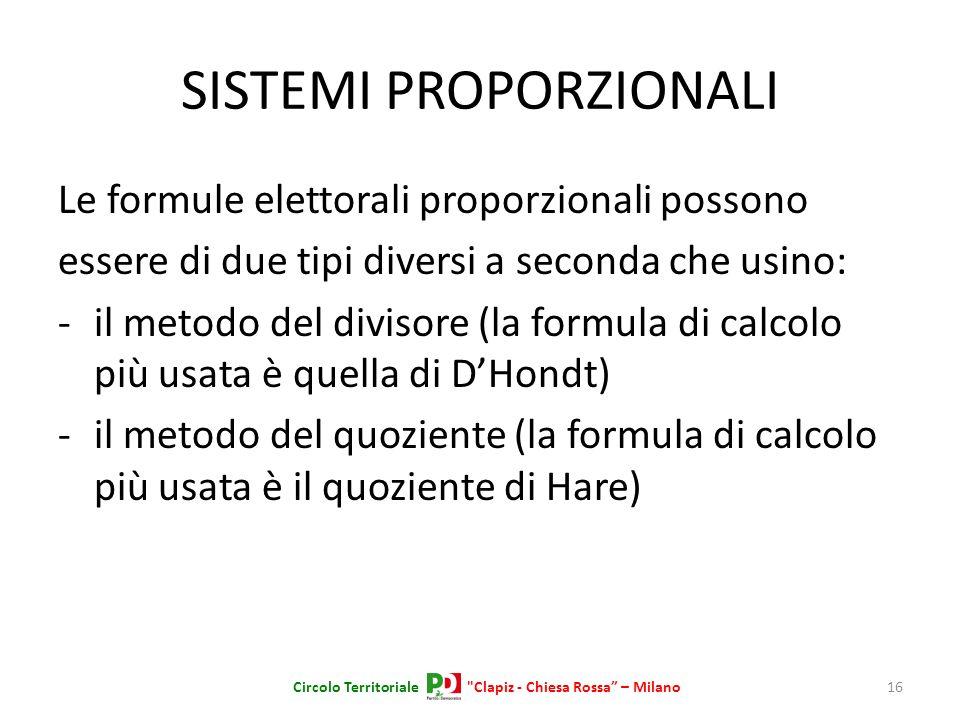 SISTEMI PROPORZIONALI Le formule elettorali proporzionali possono essere di due tipi diversi a seconda che usino: -il metodo del divisore (la formula
