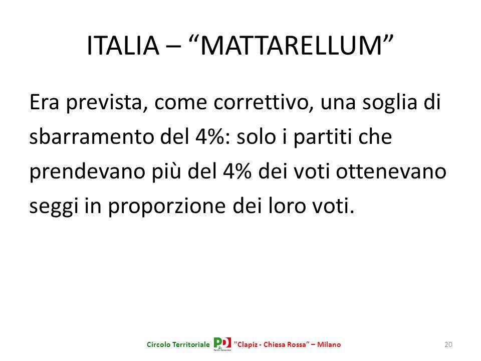 ITALIA – MATTARELLUM Era prevista, come correttivo, una soglia di sbarramento del 4%: solo i partiti che prendevano più del 4% dei voti ottenevano seg