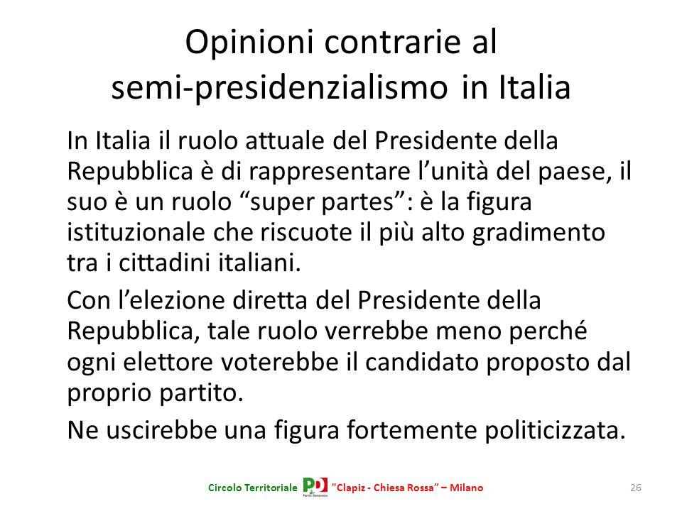 Opinioni contrarie al semi-presidenzialismo in Italia In Italia il ruolo attuale del Presidente della Repubblica è di rappresentare lunità del paese,