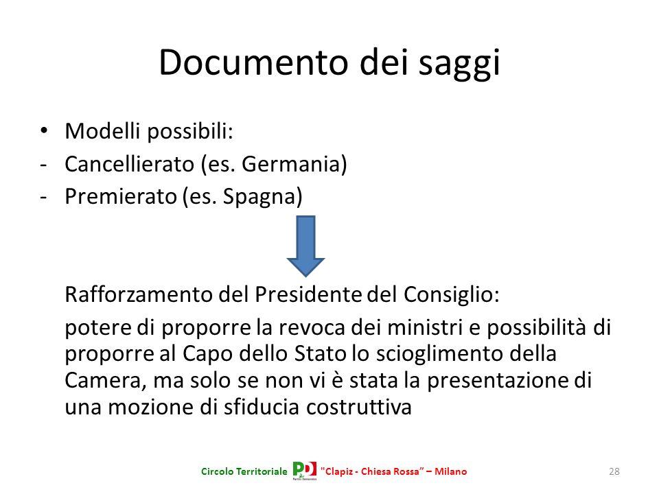 Documento dei saggi Modelli possibili: -Cancellierato (es. Germania) -Premierato (es. Spagna) Rafforzamento del Presidente del Consiglio: potere di pr