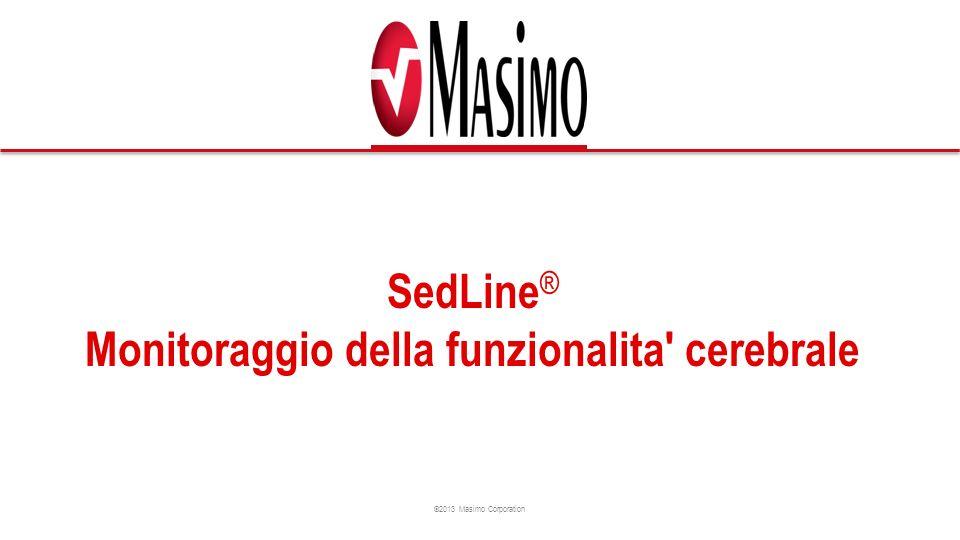 ©2013 Masimo Corporation SedLine ® Monitoraggio della funzionalita cerebrale