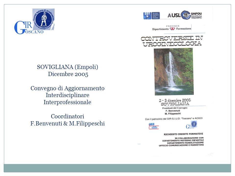 SOVIGLIANA (Empoli) Dicembre 2005 Convegno di Aggiornamento Interdisciplinare Interprofessionale Coordinatori F.Benvenuti & M.Filippeschi
