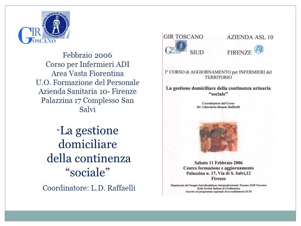 Febbraio 2006 Corso per Infermieri ADI Area Vasta Fiorentina U.O. Formazione del Personale Azienda Sanitaria 10- Firenze Palazzina 17 Complesso San Sa