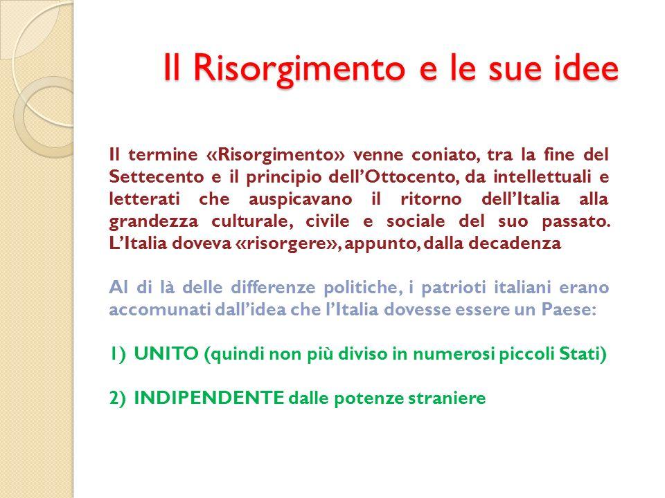 Il termine «Risorgimento» venne coniato, tra la fine del Settecento e il principio dellOttocento, da intellettuali e letterati che auspicavano il rito