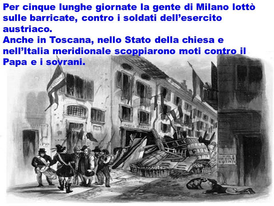 realizzazione a cura del maestro Gianni11 Per cinque lunghe giornate la gente di Milano lottò sulle barricate, contro i soldati dellesercito austriaco