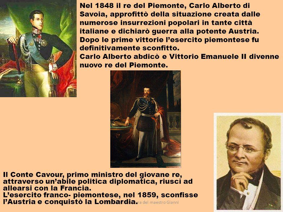 realizzazione a cura del maestro Gianni12 Il Conte Cavour, primo ministro del giovane re, attraverso unabile politica diplomatica, riuscì ad allearsi