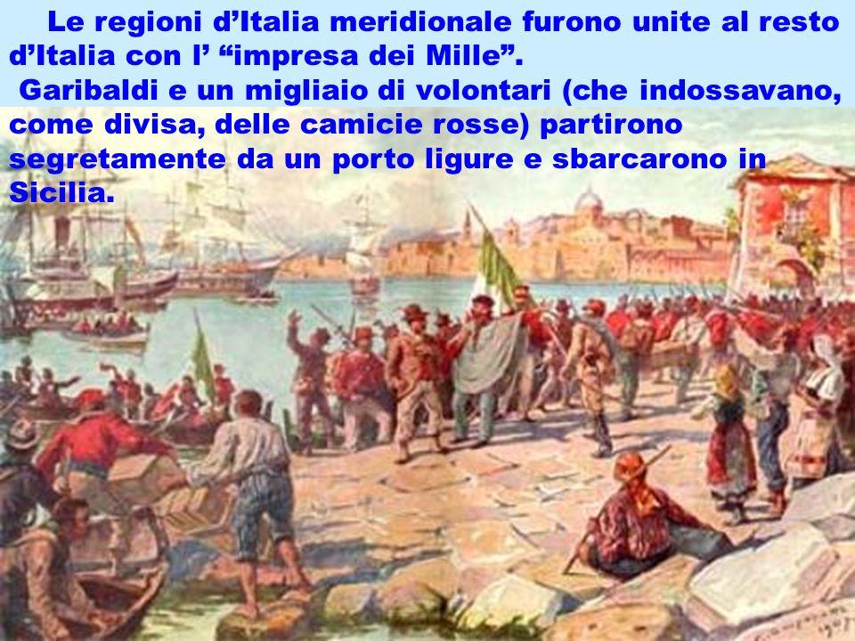 realizzazione a cura del maestro Gianni14 Le regioni dItalia meridionale furono unite al resto dItalia con l impresa dei Mille. Garibaldi e un migliai
