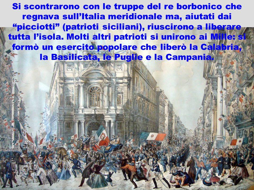 realizzazione a cura del maestro Gianni15 Si scontrarono con le truppe del re borbonico che regnava sullItalia meridionale ma, aiutati dai picciotti (