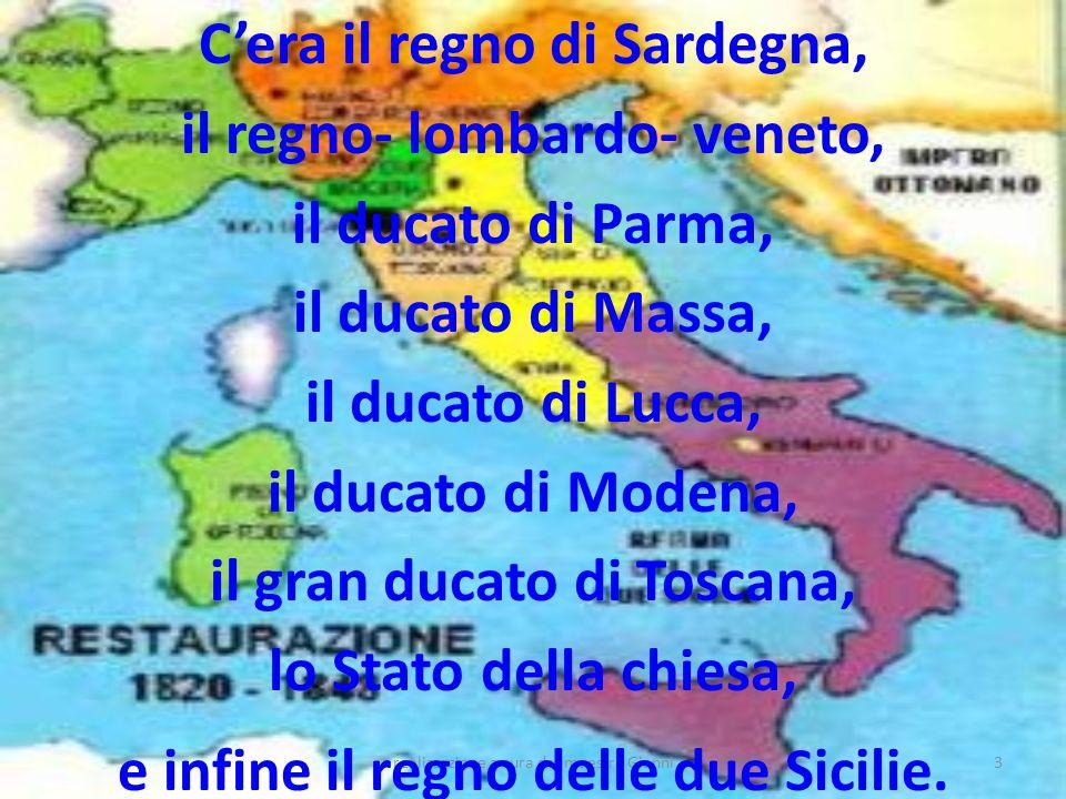 realizzazione a cura del maestro Gianni3 Cera il regno di Sardegna, il regno- lombardo- veneto, il ducato di Parma, il ducato di Massa, il ducato di L
