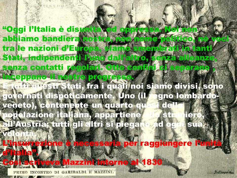 realizzazione a cura del maestro Gianni16 Garibaldi, che non voleva compromettere lunità dItalia per cui aveva combattuto, salutò Vittorio Emanuele re dItalia, consegnandogli con queste parole le terre conquistate, poi scelse le sue truppe e si ritirò a Caprera.