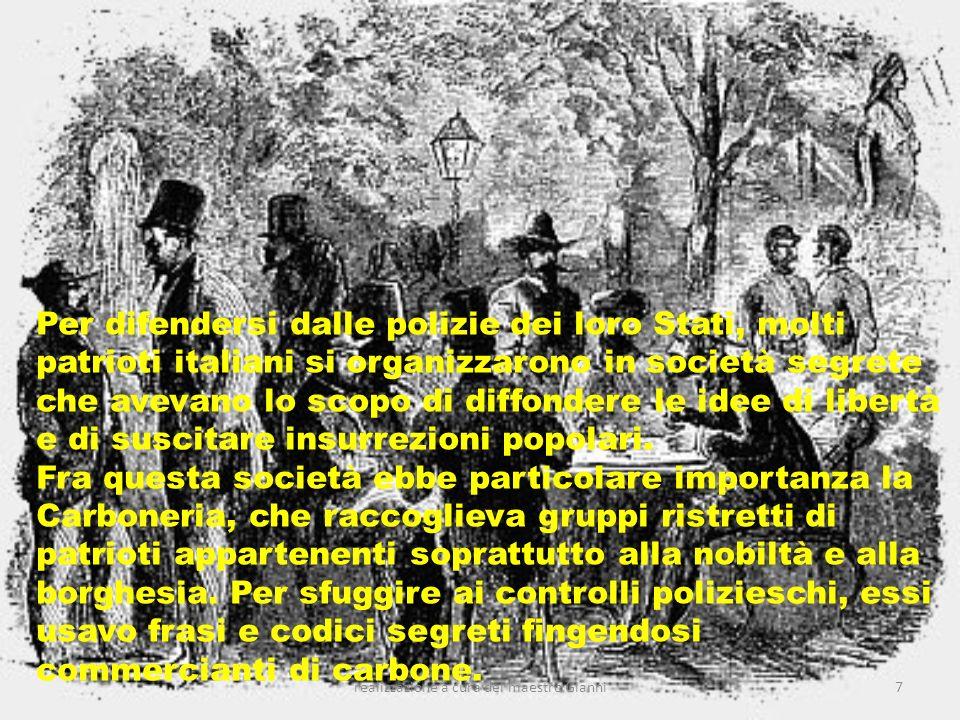 8 Unaltra società segreta, la Giovane Italia, fondata da Giuseppe Mazzini, cercò di fare propaganda anche negli ambienti popolari ed ebbe più larga diffusione.