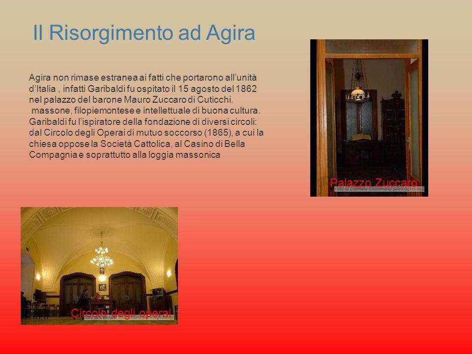 Il Risorgimento ad Agira Agira non rimase estranea ai fatti che portarono allunità dItalia, infatti Garibaldi fu ospitato il 15 agosto del 1862 nel pa