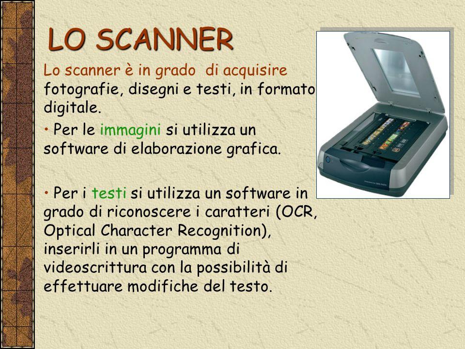 LO SCANNER Lo scanner è in grado di acquisire fotografie, disegni e testi, in formato digitale. Per le immagini si utilizza un software di elaborazion