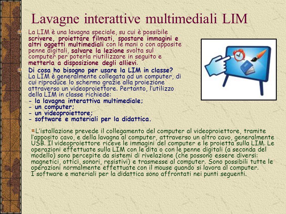 Lavagne interattive multimediali LIM La LIM è una lavagna speciale, su cui è possibile scrivere, proiettare filmati, spostare immagini e altri oggetti