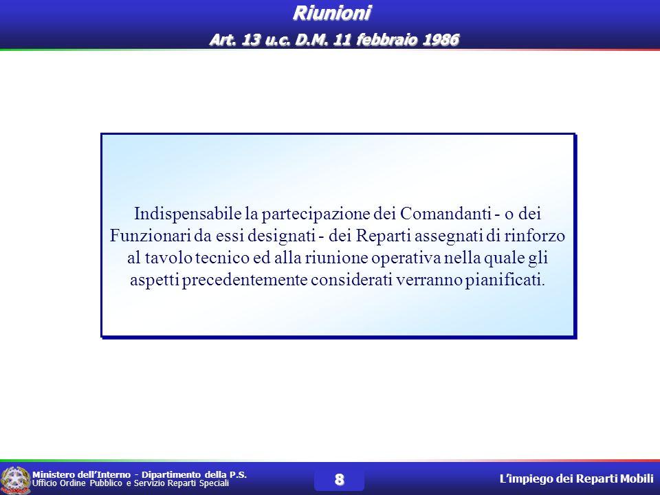 Ministero dellInterno - Dipartimento della P.S. Ufficio Ordine Pubblico e Servizio Reparti Speciali Limpiego dei Reparti Mobili 8 Indispensabile la pa