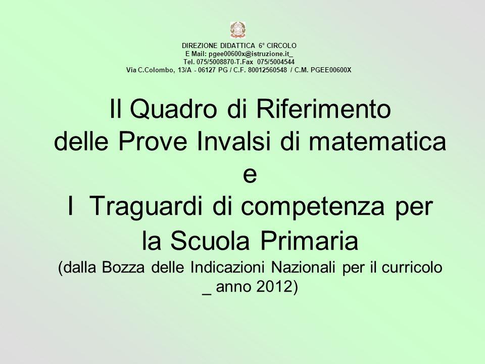 Il Quadro di Riferimento delle Prove Invalsi di matematica e I Traguardi di competenza per la Scuola Primaria (dalla Bozza delle Indicazioni Nazionali