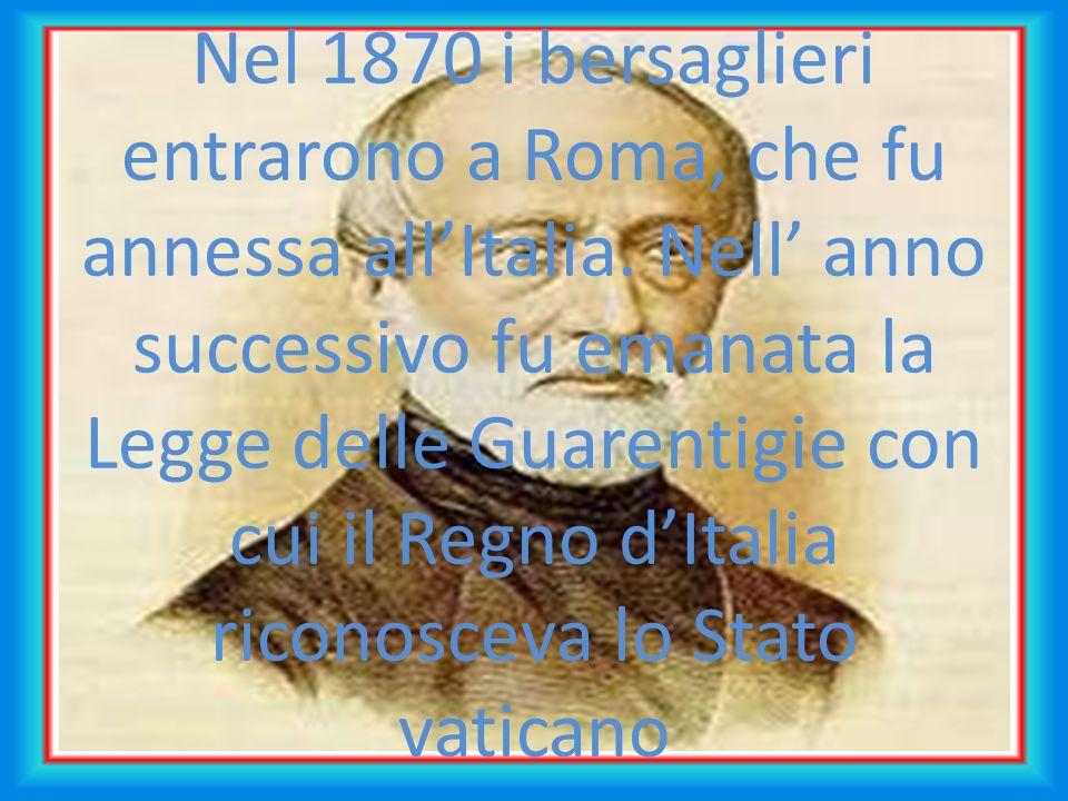 Nel 1870 i bersaglieri entrarono a Roma, che fu annessa allItalia.