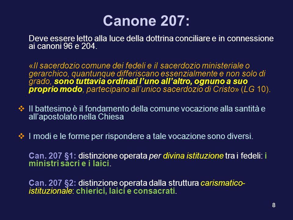 9 La vita consacrata non è uno stato intermedio o un mezzo stato, la sua indipendenza (e corrispondenza) è determinata sia dal Concilio sia dalla stessa legislazione canonica.