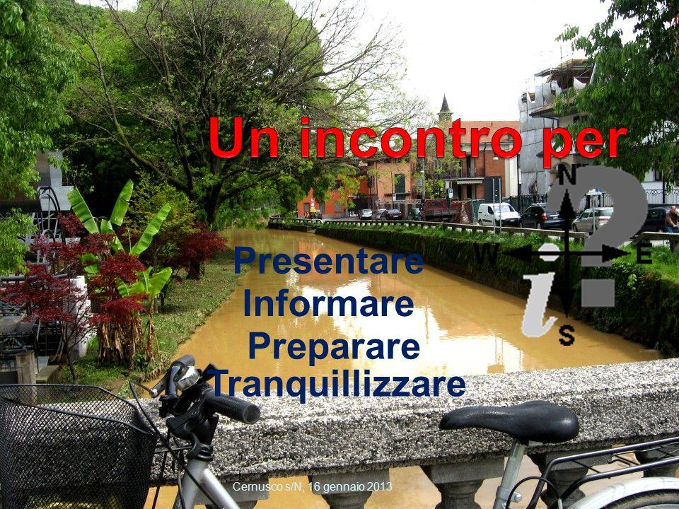 Cernusco s/N, 16 gennaio 2013 Presentare Informare Preparare Tranquillizzare