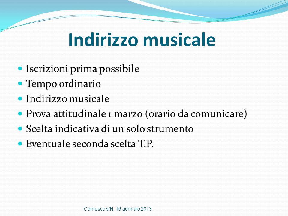 Indirizzo musicale Iscrizioni prima possibile Tempo ordinario Indirizzo musicale Prova attitudinale 1 marzo (orario da comunicare) Scelta indicativa d