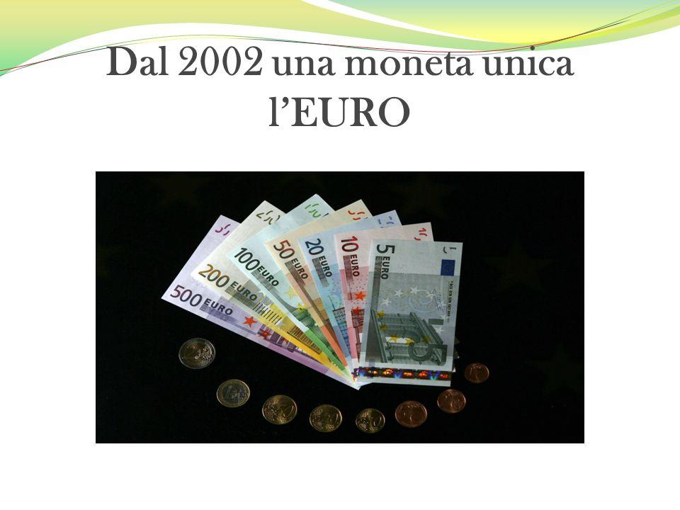 Dal 2002 una moneta unica lEURO