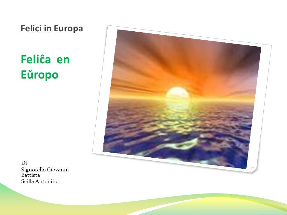 Felici in Europa Feliĉa en Eŭropo Di Signorello Giovanni Battista Scilla Antonino