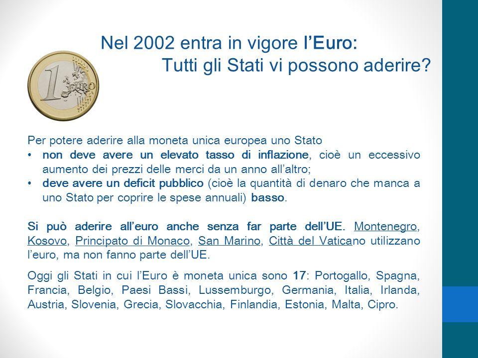 Per potere aderire alla moneta unica europea uno Stato non deve avere un elevato tasso di inflazione, cioè un eccessivo aumento dei prezzi delle merci