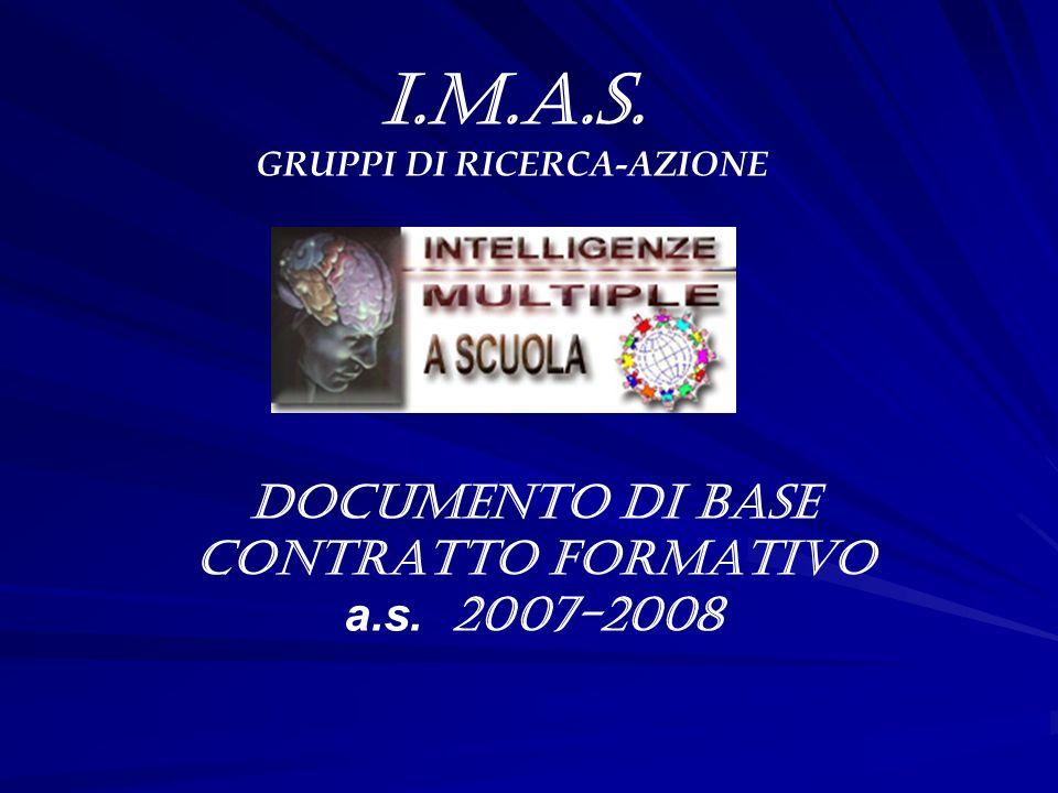 i.m.a.s. GRUPPI DI RICERCA-AZIONE DOCUMENTO DI BASE CONTRATTO FORMATIVO a.s. 2007-2008