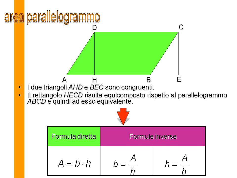 I due triangoli AHD e BEC sono congruenti.I due triangoli AHD e BEC sono congruenti.